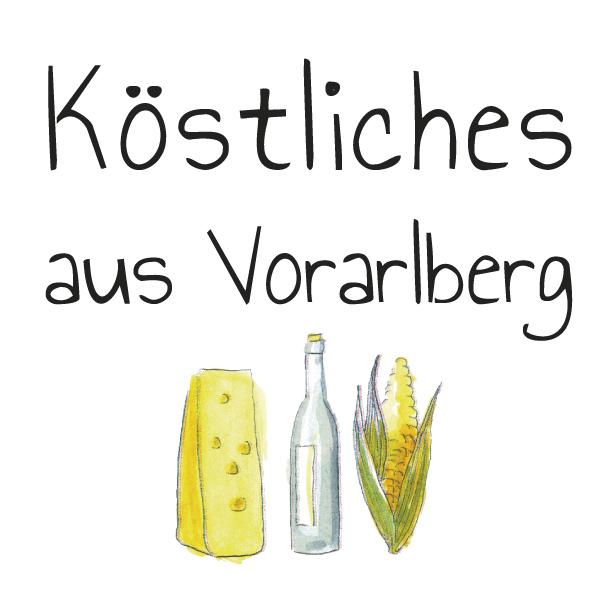 Köstliches aus Vorarlberg